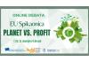 EU Spikaonica: PLANET vs. PROFIT